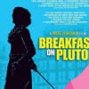 Motion Picture/ 2005  Breakfast on Pluto